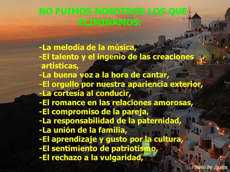 NO FUIMOS NOSOTROS LOS QUE ELIMINAMOS: