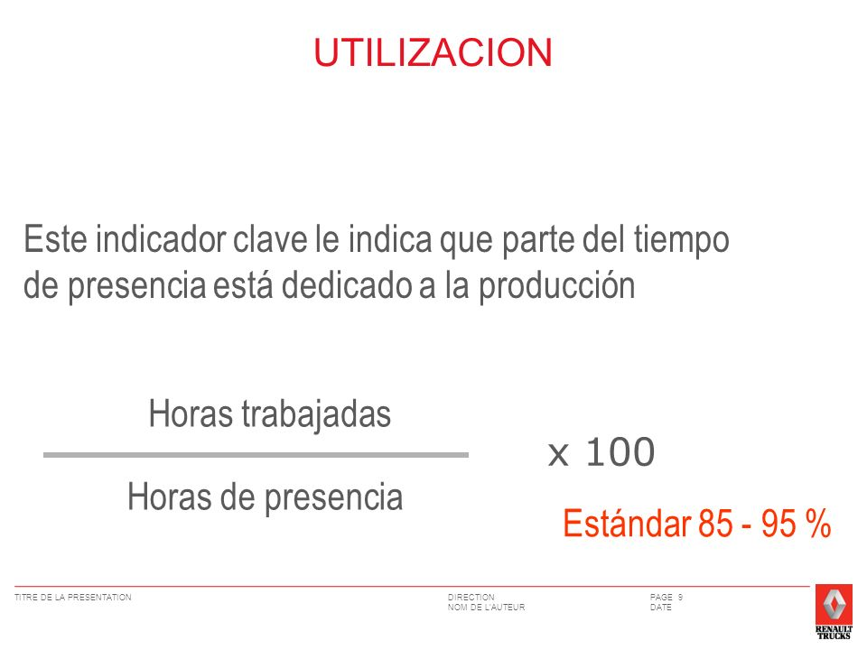 UTILIZACION Este indicador clave le indica que parte del tiempo de presencia está dedicado a la producción.
