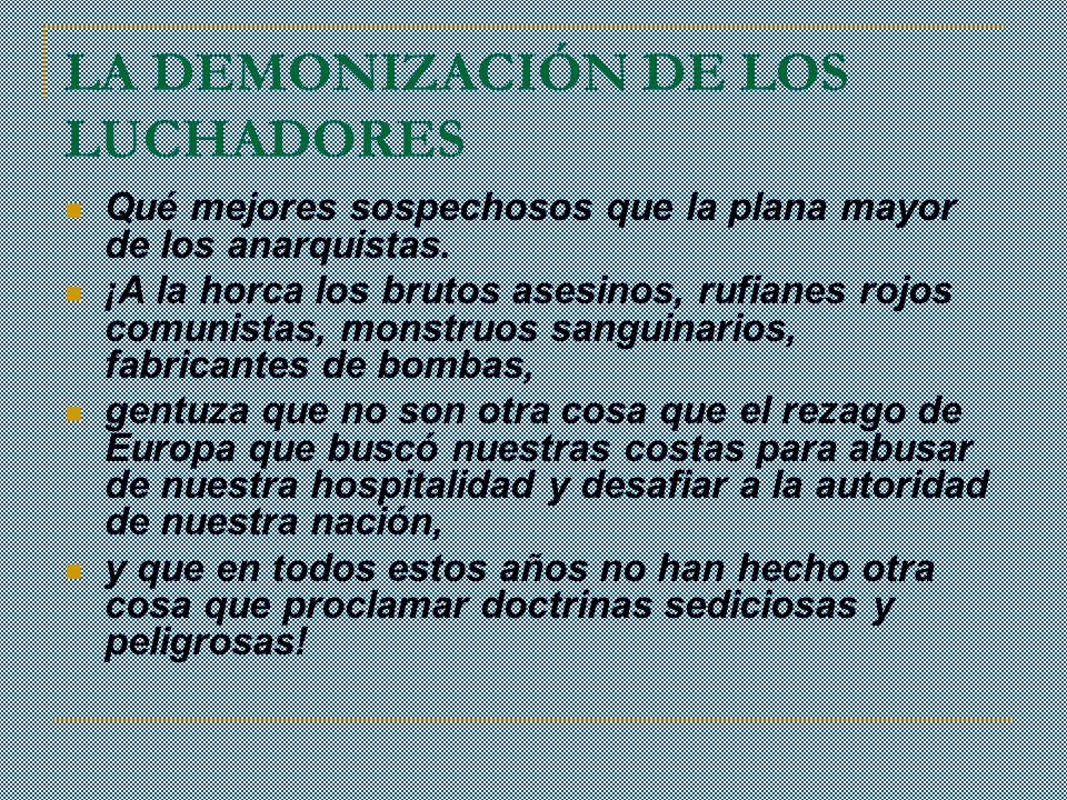 LA DEMONIZACIÓN DE LOS LUCHADORES