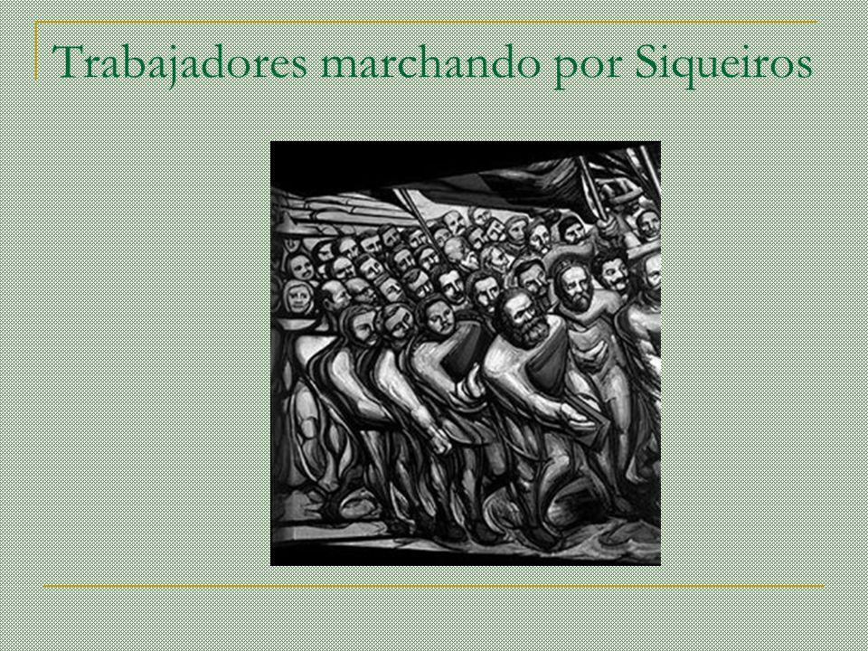 Trabajadores marchando por Siqueiros