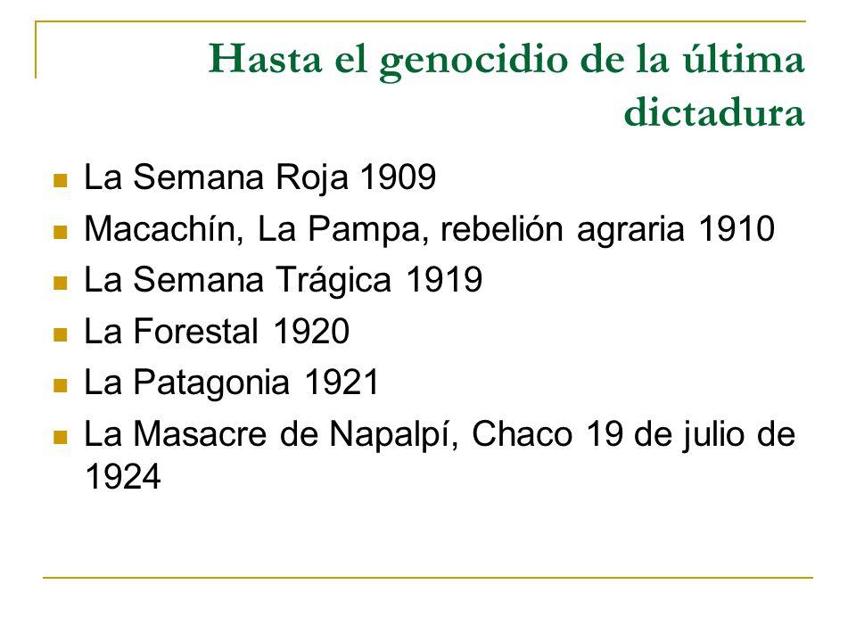 Hasta el genocidio de la última dictadura