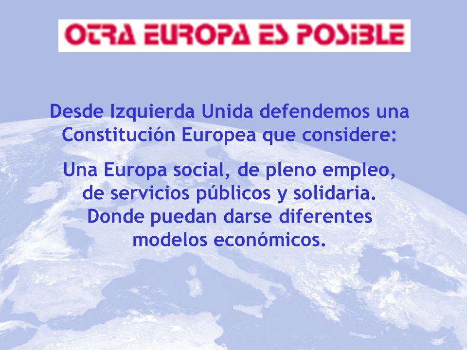 Desde Izquierda Unida defendemos una Constitución Europea que considere: