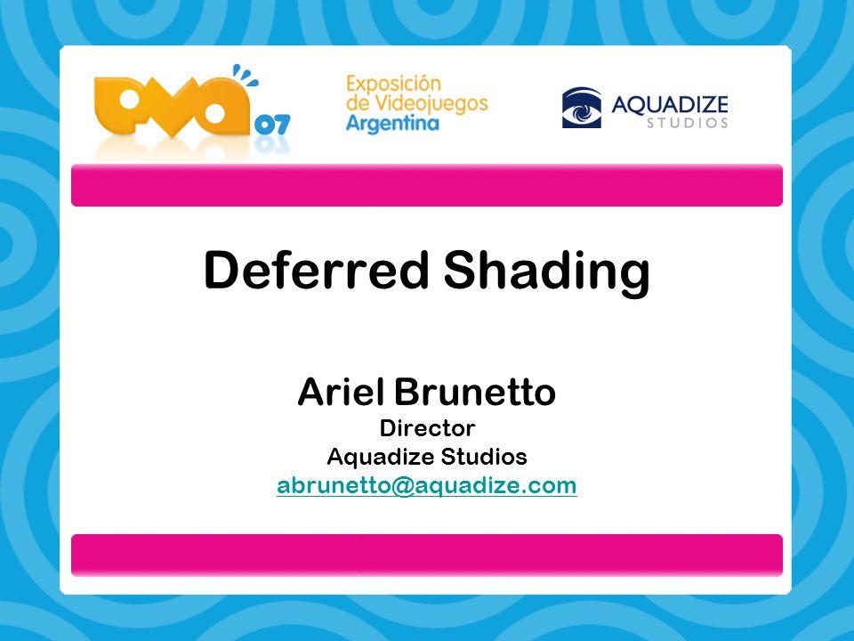 Ariel Brunetto Director Aquadize Studios abrunetto@aquadize.com