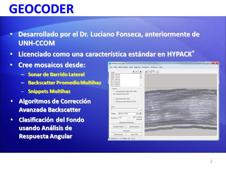 GEOCODER Desarrollado por el Dr. Luciano Fonseca, anteriormente de UNH-CCOM. Licenciado como una característica estándar en HYPACK®