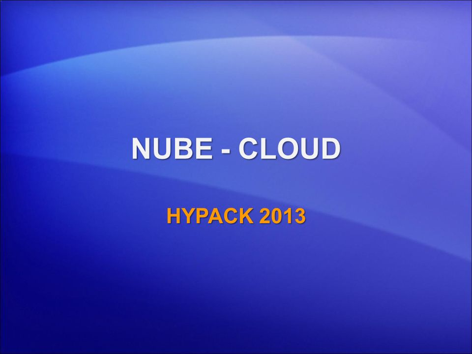 NUBE - CLOUD HYPACK 2013 1