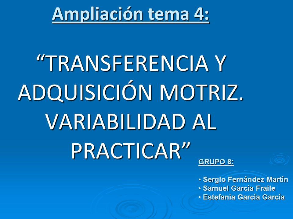 Ampliación tema 4: TRANSFERENCIA Y ADQUISICIÓN MOTRIZ