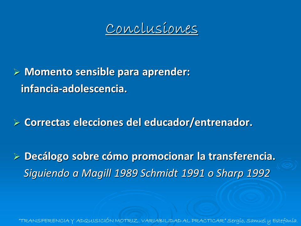 Conclusiones Momento sensible para aprender: infancia-adolescencia.