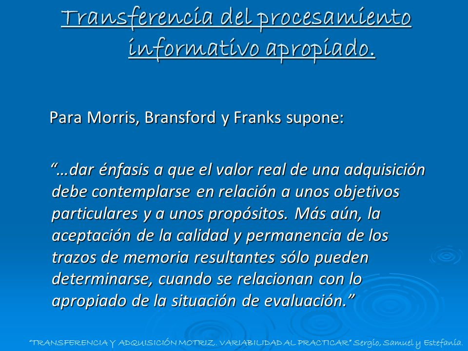 Transferencia del procesamiento informativo apropiado.