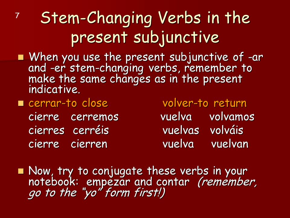 Stem-Changing Verbs in the present subjunctive