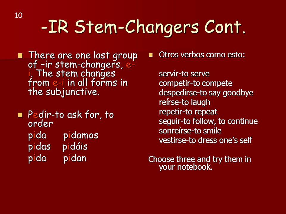 -IR Stem-Changers Cont.