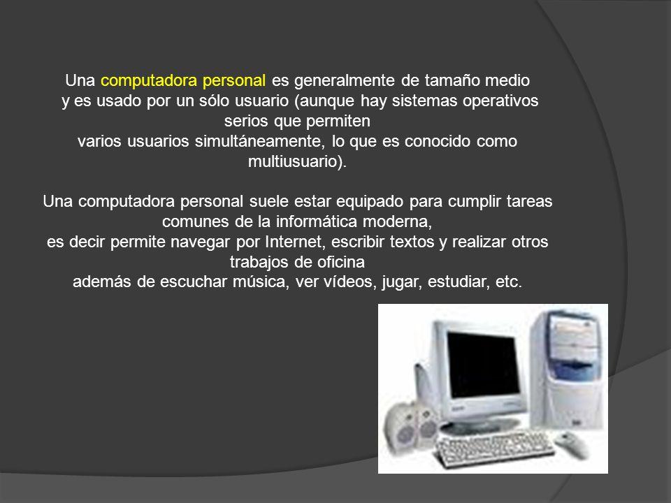 Una computadora personal es generalmente de tamaño medio