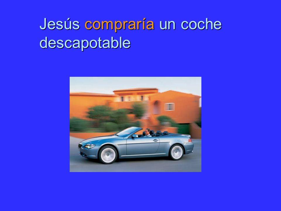 Jesús compraría un coche descapotable