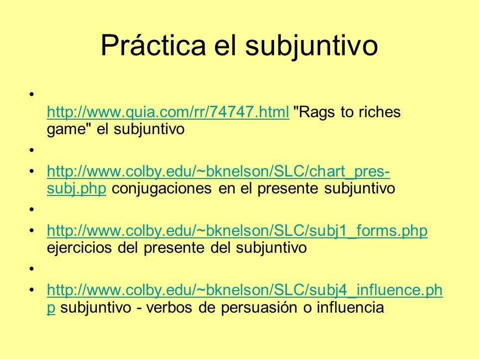 Práctica el subjuntivo