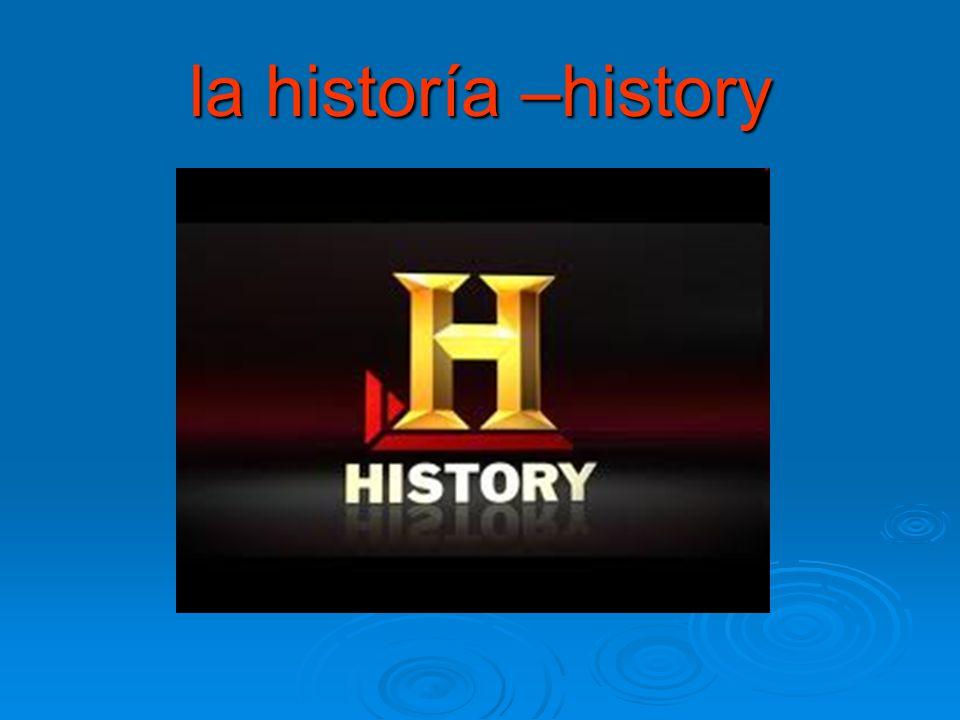 la historía –history
