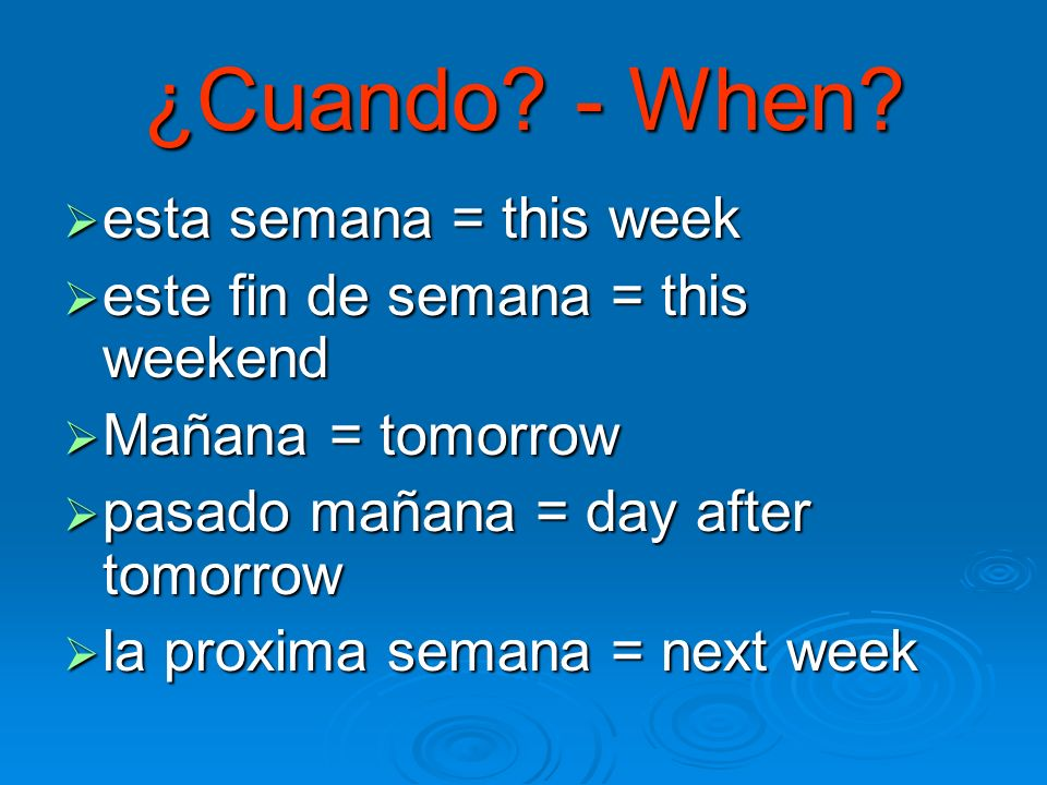 ¿Cuando - When esta semana = this week