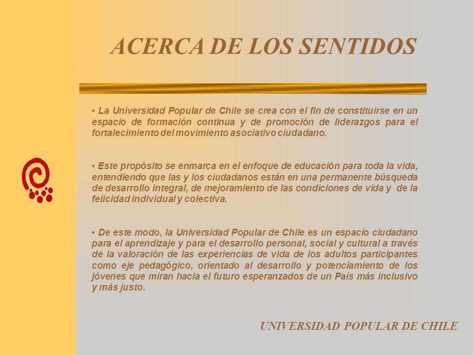 ACERCA DE LOS SENTIDOS UNIVERSIDAD POPULAR DE CHILE