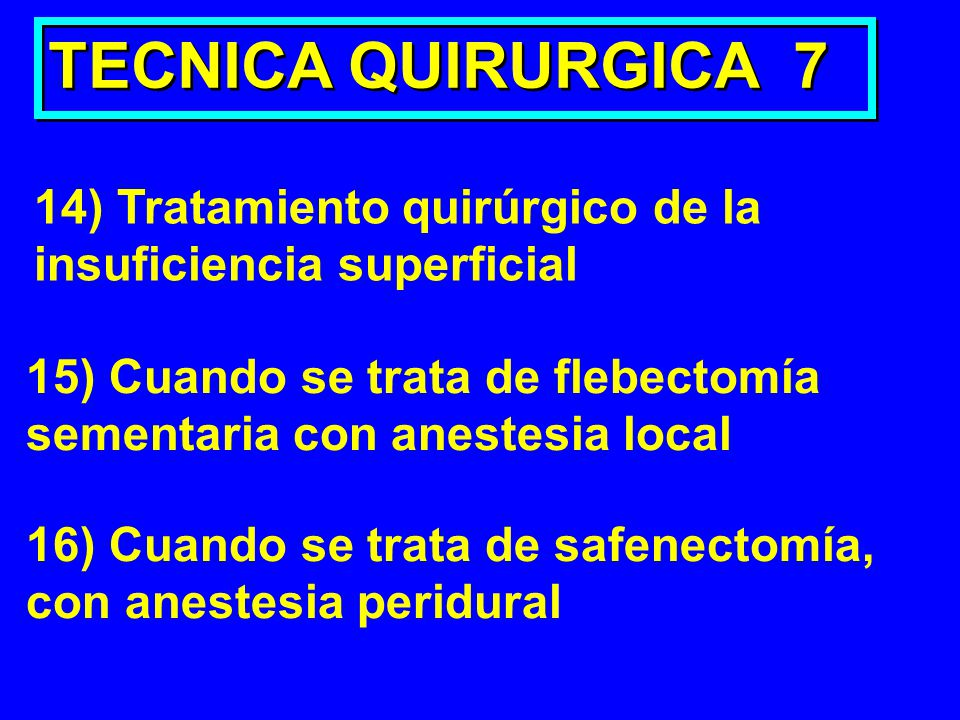 TECNICA QUIRURGICA 7 14) Tratamiento quirúrgico de la
