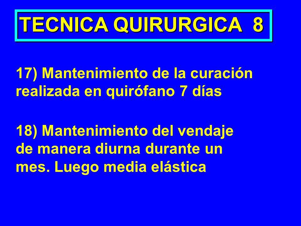 TECNICA QUIRURGICA 8 17) Mantenimiento de la curación