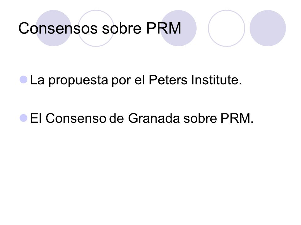 Consensos sobre PRM La propuesta por el Peters Institute.