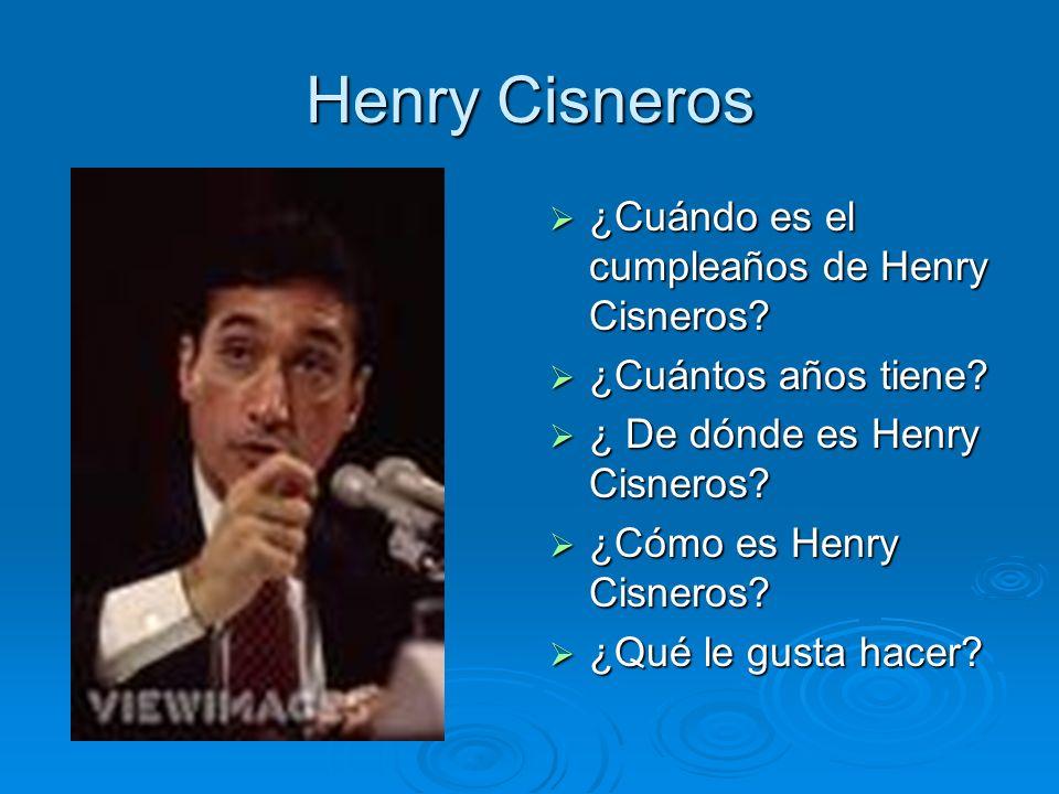 Henry Cisneros ¿Cuándo es el cumpleaños de Henry Cisneros