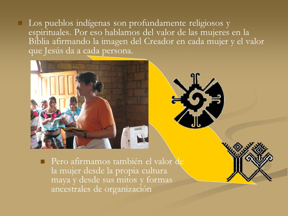 Los pueblos indígenas son profundamente religiosos y espirituales