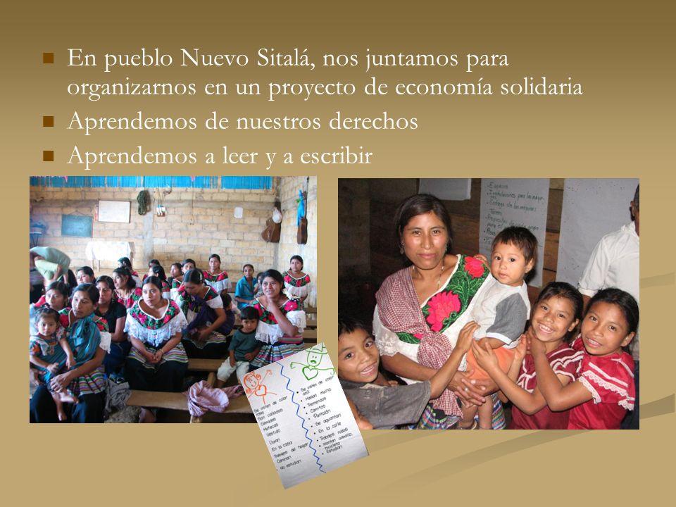 En pueblo Nuevo Sitalá, nos juntamos para organizarnos en un proyecto de economía solidaria