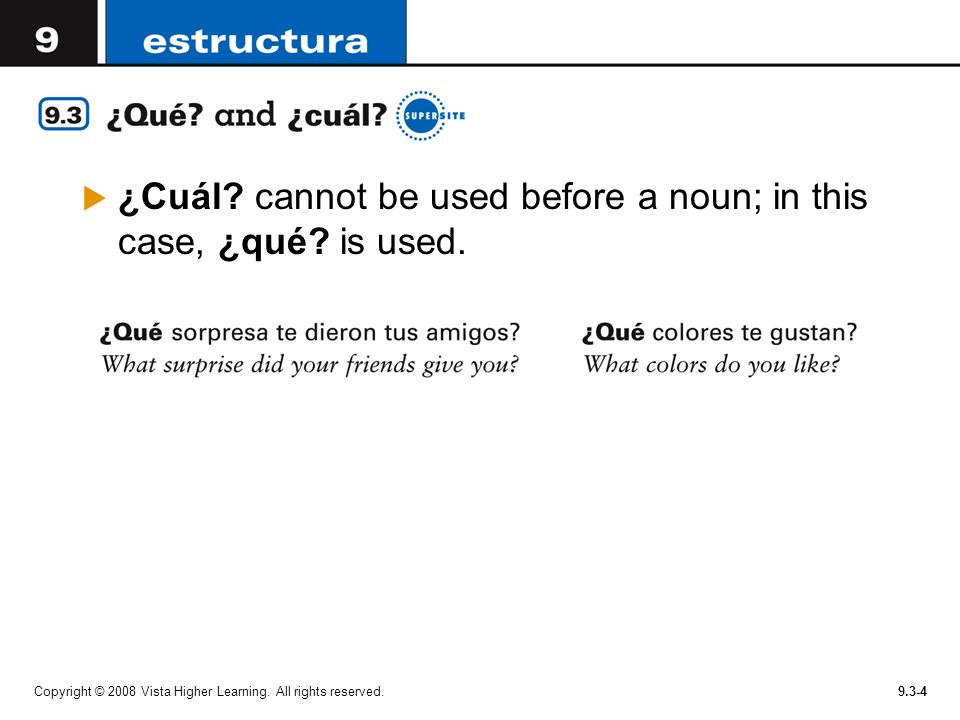 ¿Cuál cannot be used before a noun; in this case, ¿qué is used.