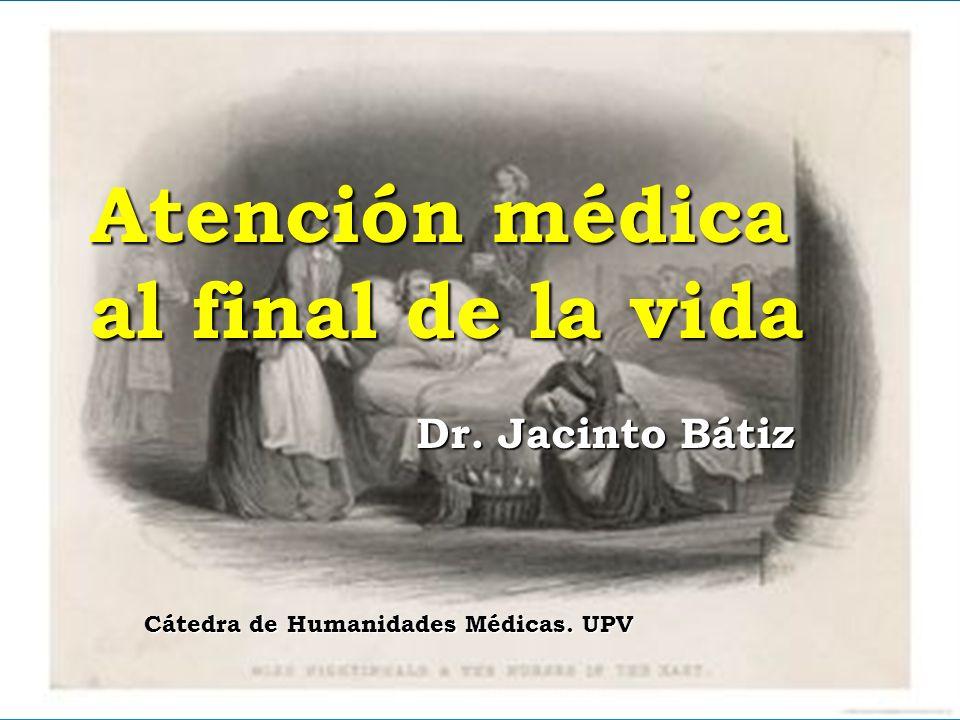 Atención médica al final de la vida Dr. Jacinto Bátiz