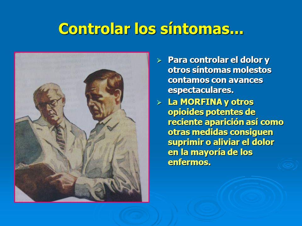 Controlar los síntomas...