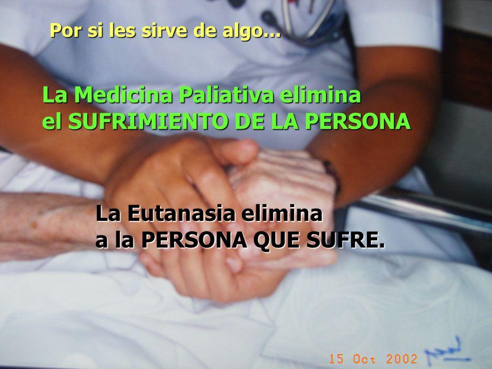La Medicina Paliativa elimina el SUFRIMIENTO DE LA PERSONA
