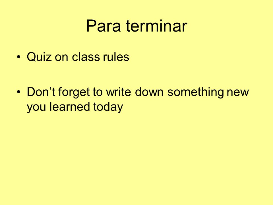 Para terminar Quiz on class rules
