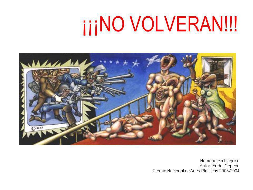 ¡¡¡NO VOLVERAN!!! Homenaje a Llaguno Autor: Ender Cepeda