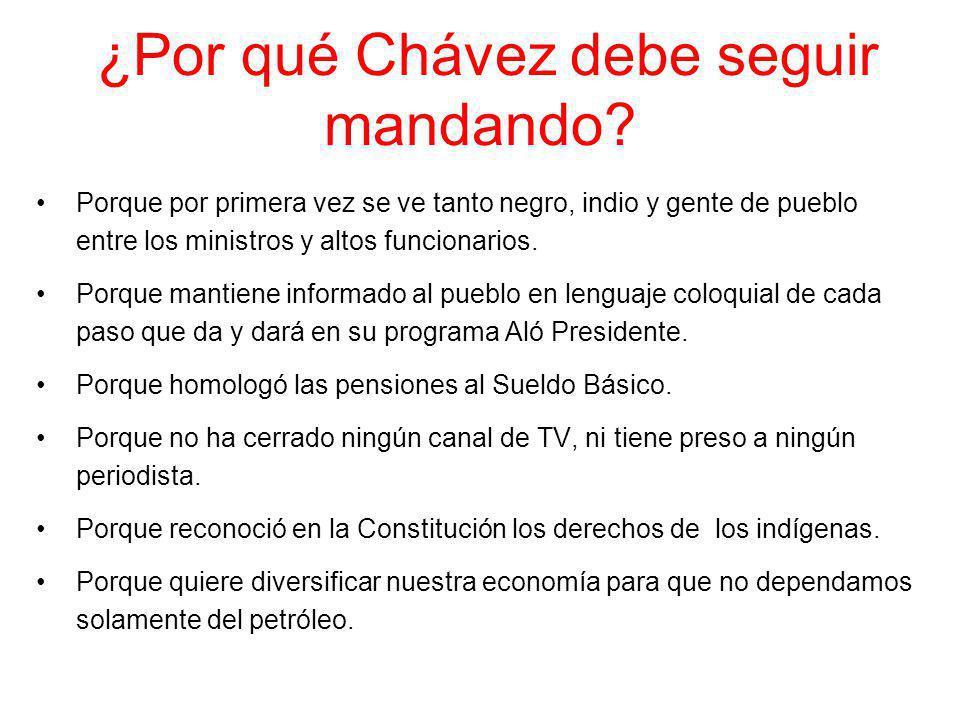 ¿Por qué Chávez debe seguir mandando