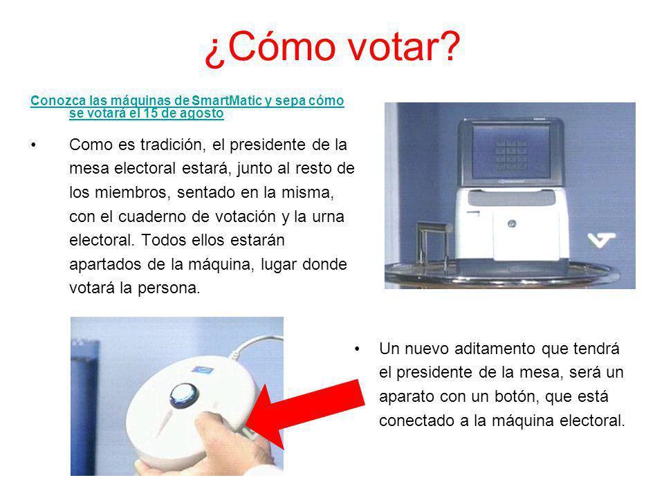 ¿Cómo votar Conozca las máquinas de SmartMatic y sepa cómo se votará el 15 de agosto.