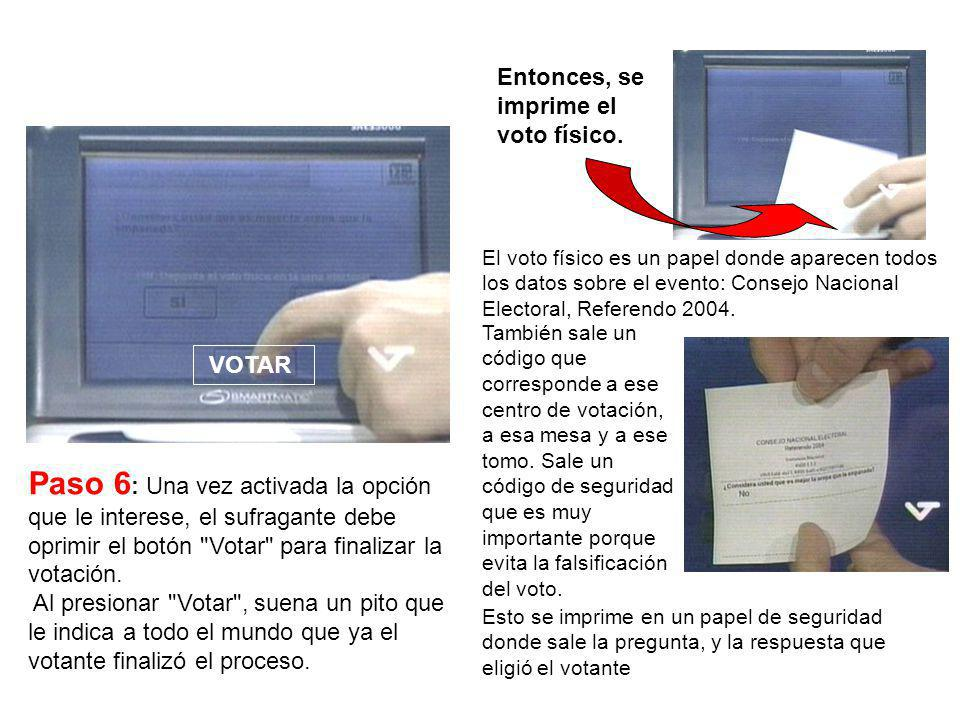 Entonces, se imprime el voto físico.