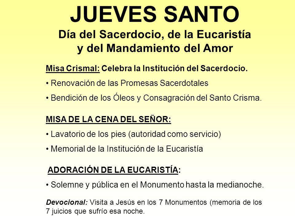 JUEVES SANTO Día del Sacerdocio, de la Eucaristía y del Mandamiento del Amor