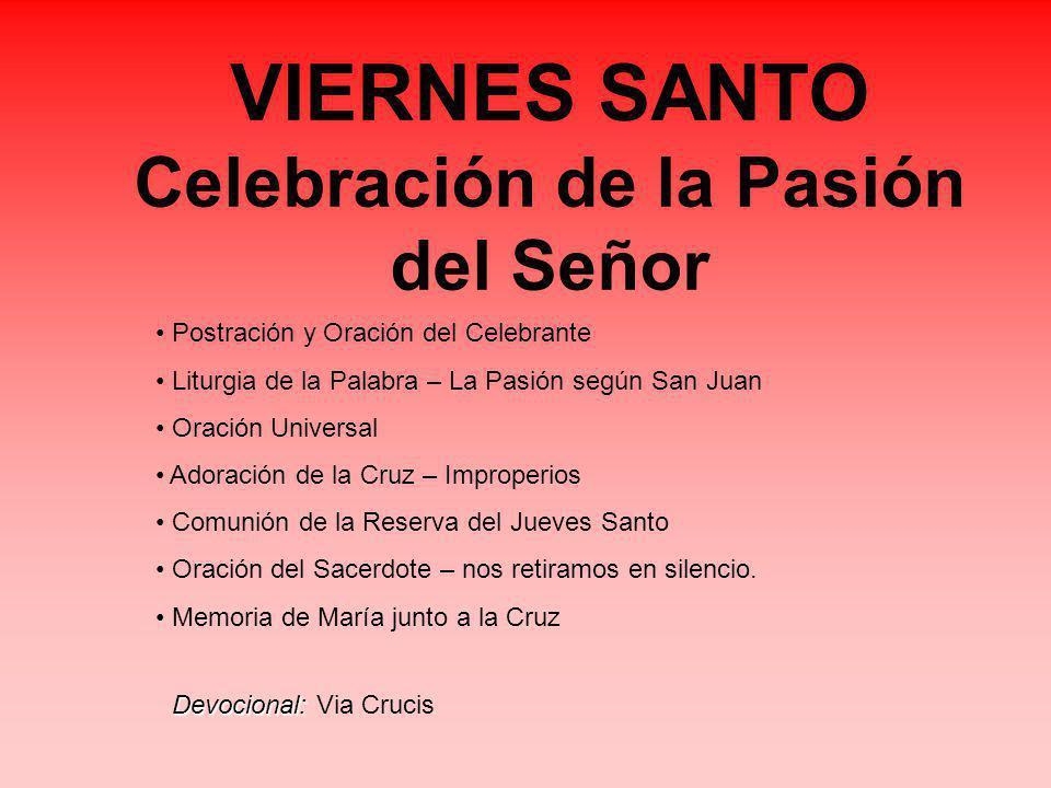 VIERNES SANTO Celebración de la Pasión del Señor