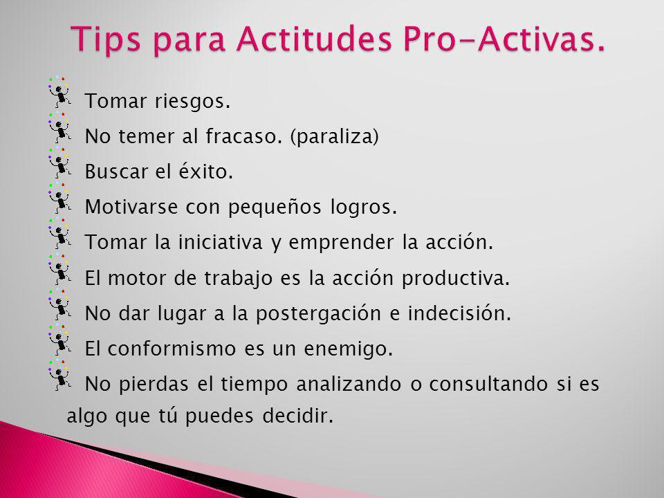 Tips para Actitudes Pro-Activas.