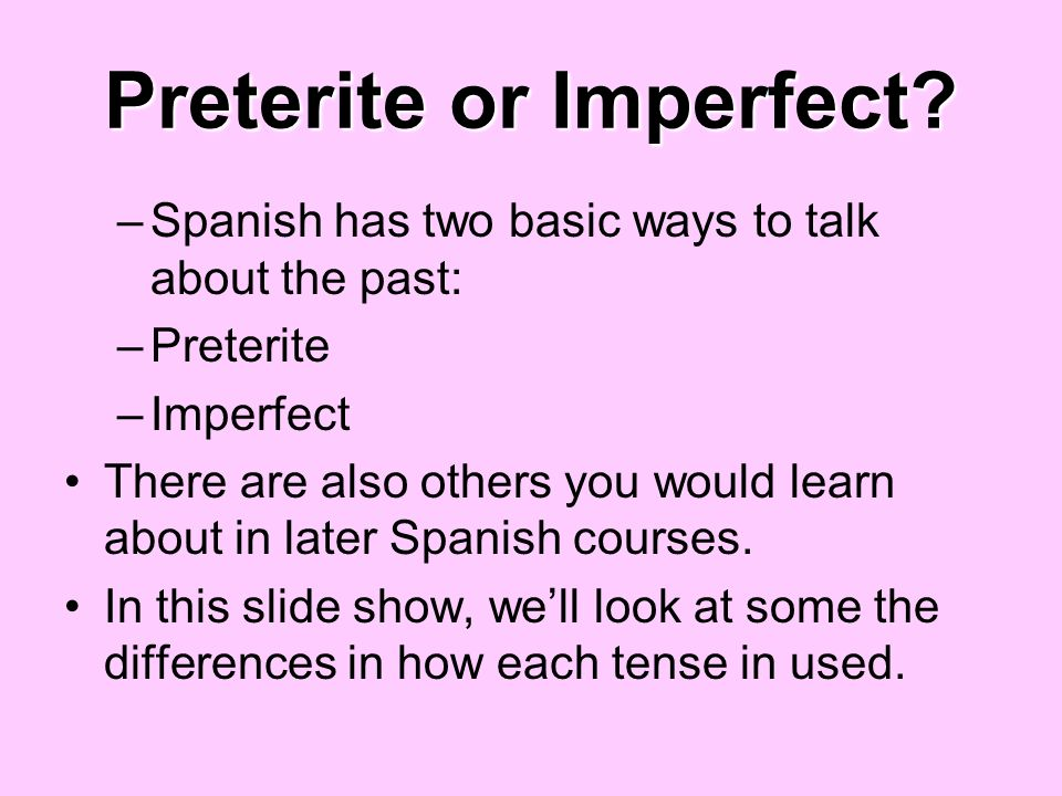 Preterite or Imperfect