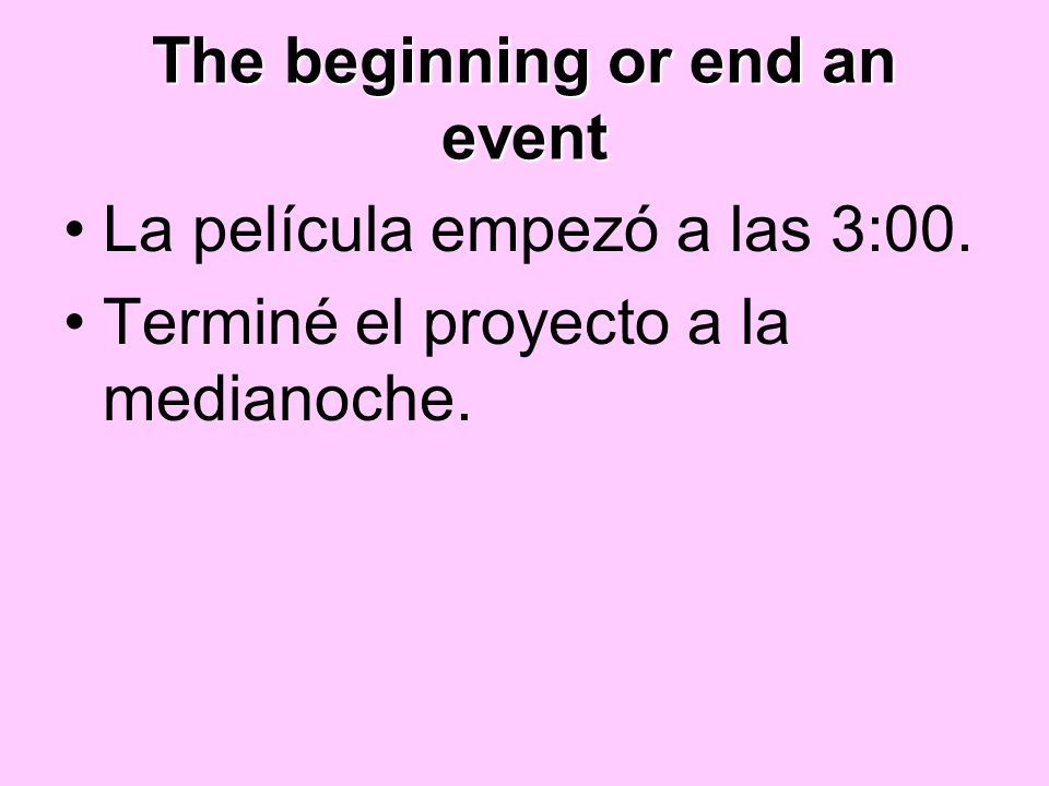 The beginning or end an event