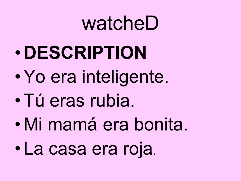 watcheD DESCRIPTION Yo era inteligente. Tú eras rubia.