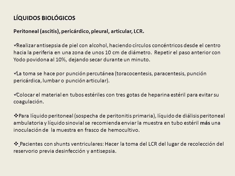 LÍQUIDOS BIOLÓGICOS Peritoneal (ascitis), pericárdico, pleural, articular, LCR.