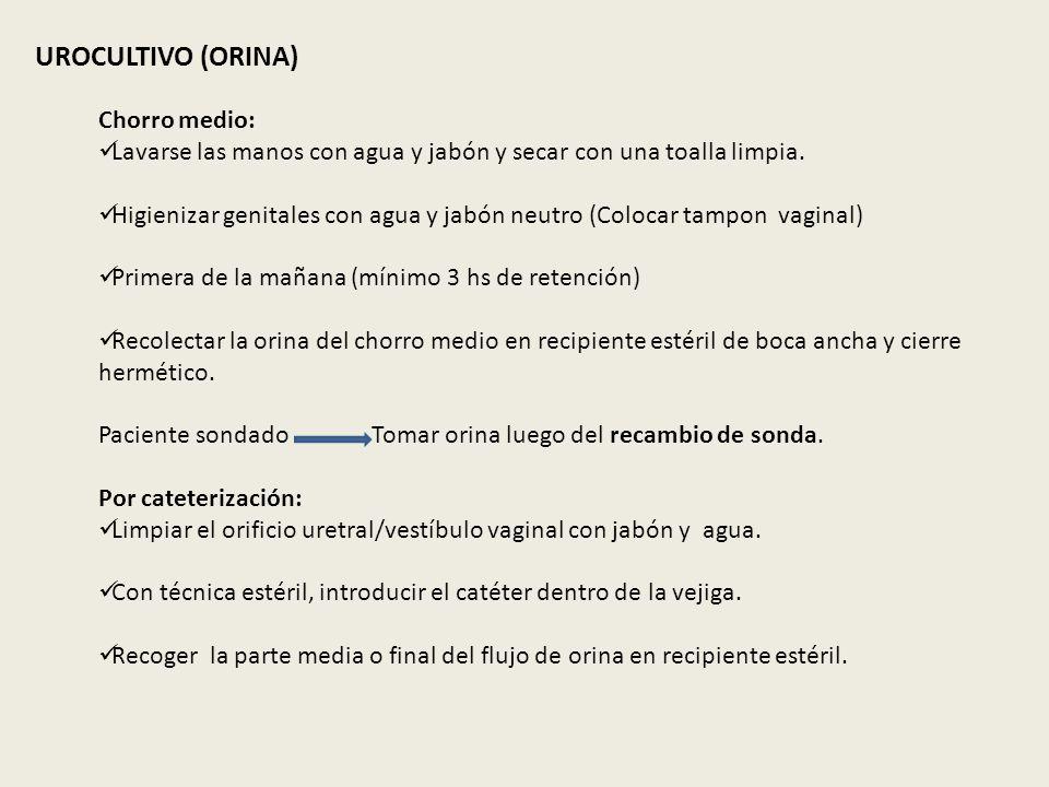 UROCULTIVO (ORINA) Chorro medio: