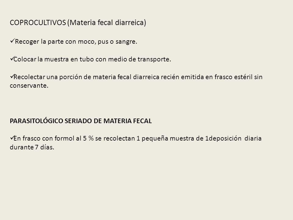 COPROCULTIVOS (Materia fecal diarreica)