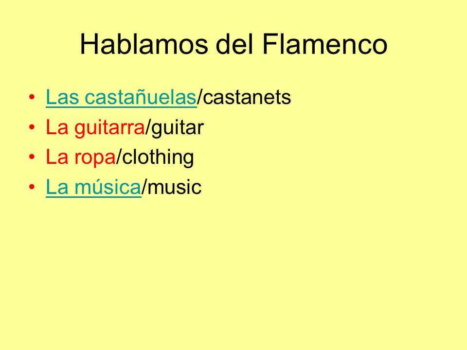 Hablamos del Flamenco Las castañuelas/castanets La guitarra/guitar