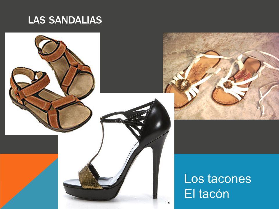 las sandalias Los tacones El tacón