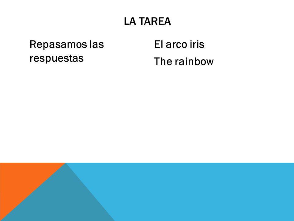La tarea Repasamos las respuestas El arco iris The rainbow