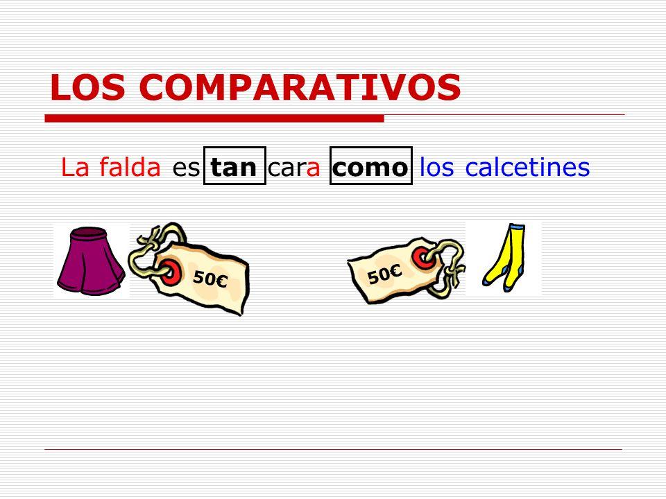 LOS COMPARATIVOS La falda es tan cara como los calcetines 50€ 50€