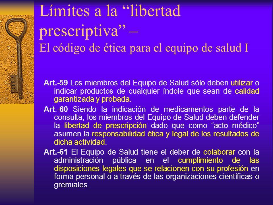 Límites a la libertad prescriptiva – El código de ética para el equipo de salud I