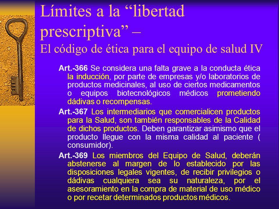 Límites a la libertad prescriptiva – El código de ética para el equipo de salud IV